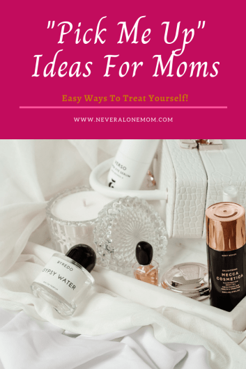 Pick me ups for moms! |neveralonemom.com