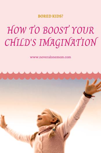 Boost your child's imagination |neveralonemom.com