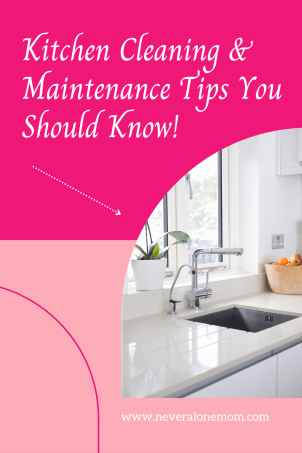 Kitchen maintenance and cleaning tips |neveralonemom.com