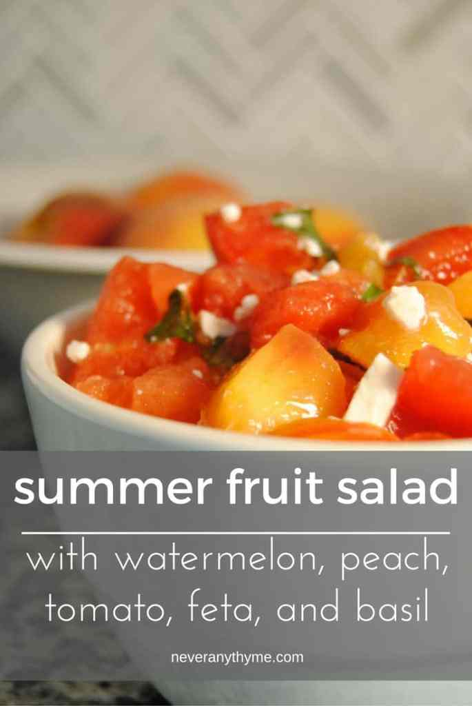Summer Fruit Salad - watermelon, peach, tomatoes, fresh basil, feta - a refreshing salad for summer | neveranythyme.com