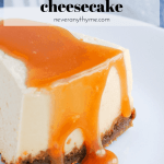 slice of cheesecake with salted caramel sauce drizzled on top set on a white plate with gray background and text overlay instant pot salted caramel cheesecake neveranythyme.com