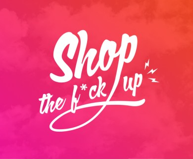 SHOP THE F*CK UP