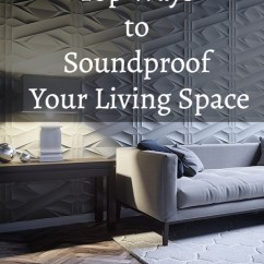 Soundproof Living Room Ideas Decorating Corner Top Ways To Your Space Nevermore Lane If You Are Planning A Home Renovation Cannot Miss Out Soundproofing Noise Or Unwanted Sound Is Source Of Distraction