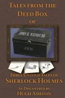Tales of the Deed Box of John H. Watson MD