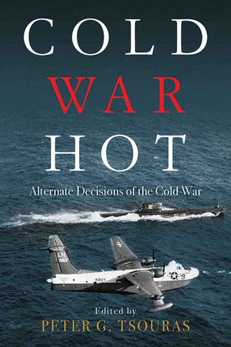 Cold War Hot: Alternate Decisions in the East-West Struggle
