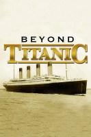 Beyond Titanic