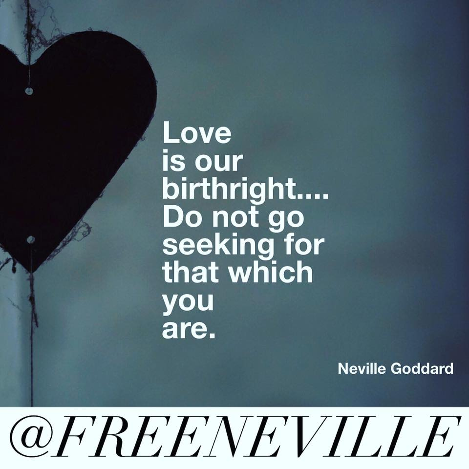 What Is Love Quotes What Is Love Neville Goddard Quote  Neville Goddard Quotes