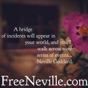 Bridge of Incidents - Neville Goddard Quote