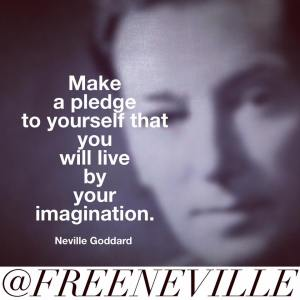 how_to_feel_it_real_neville_goddard_pledge