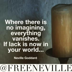 neville_goddard_how_to_feel_it_real_lack_vanish