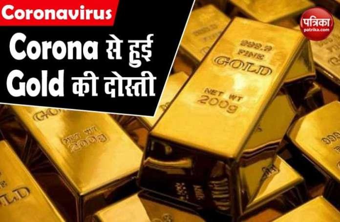 Corona से Gold की दोस्ती के पांच आधार, कीमतों को लेकर जाएंगे 50 हजार