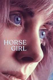 ฮอร์ส เกิร์ล Horse Girl (2020)