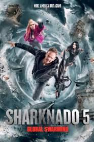ฝูงฉลามทอร์นาโด 5 Sharknado 5: Global Swarming (2017)