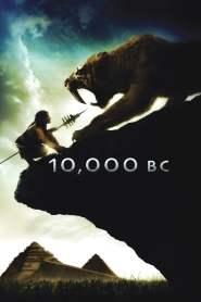 บุกอาณาจักรโลก 10,000 ปี 10,000 BC (2008)