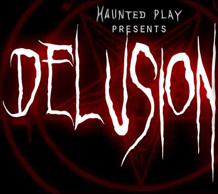 Delusion: A Haunted Play