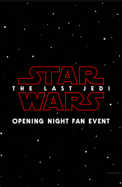 Star Wars: The Last Jedi Opening Night Fan Event & Star Wars Double Bill