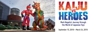 Kaiju vs Heroes Japanese American Museum