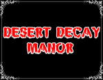 Desert Decay Manor Home Haunt