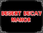 Desert Decay Manor Home Haunt