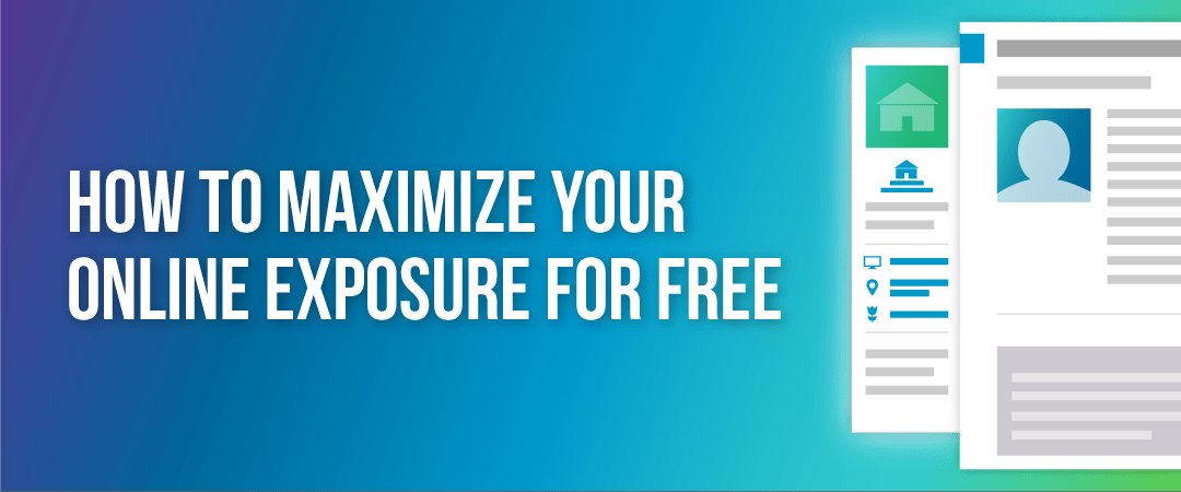 How To Maximize Your Online Exposure (for FREE)