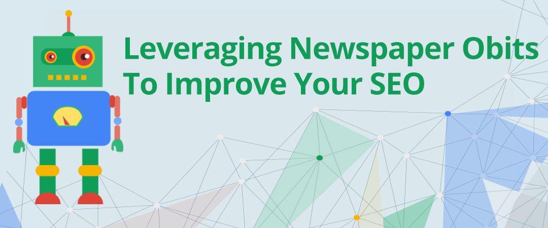 Leveraging Newspaper Obits to Improve Your SEO