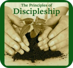 The Principles of Discipleship