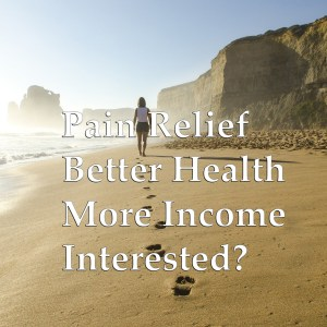 Pain Relief | Better Health | More Income