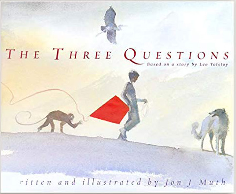 The Three Questions by Leo Tolstoy