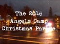 The Angels Camp Christmas Parade & Open House For 2016