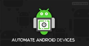 Automate Your Android Device with These Tips