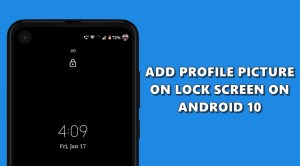 How to Add Your Profile Picture to Android 10 Lock Screen