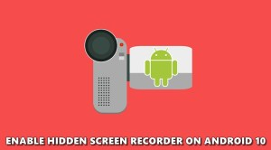 How to Enable the Hidden Screen Recorder on Android 10