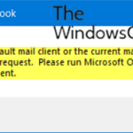 The current mail client cannot fulfill the messaging request – Outlook error
