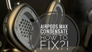 How To Fix Airpods Maximum Condensation (water In Ear Cups)