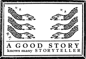 A good story knows many storyteller.