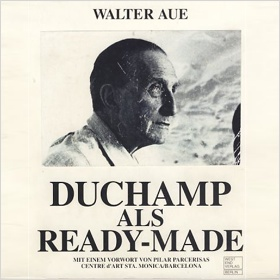 Walter Aue Duchamp als Ready-Made