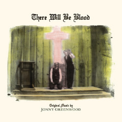 Jonny Greenwood – There Will Be Blood (music From The Motion Picture) (2019) Mp3