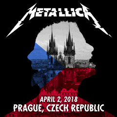 Metallica – April 2, 2018 Prague, Czech Republic (2018) Mp3