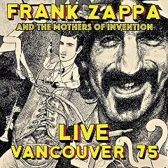 Frank Zappa – Live Vancouver 75 (2018) Mp3