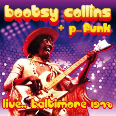 Bootsy Collins & P Funk – Live Baltimore 1978 (2018) Mp3