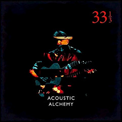 Acoustic Alchemy – Thirty Three & A Third (2018) Mp3