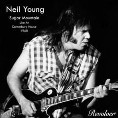 Neil Young – Sugar Mountain (live At Canterbury House 1968) (2019) Mp3