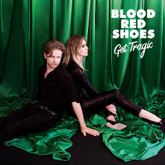 Blood Red Shoes – Get Tragic (2019) Mp3