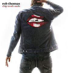 Rob Thomas – Chip Tooth Smile (2019) Mp3