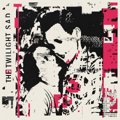 The Twilight Sad – It Wont Be Like This All The Time (2019) Mp3