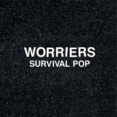 Worriers – Survival Pop (2018) Mp3