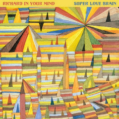 Richard In Your Mind – Super Love Brain (2018) Mp3