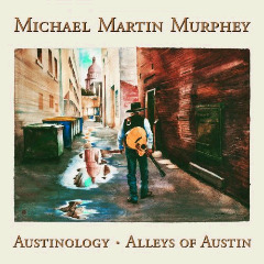 Michael Martin Murphey – Austinology Alleys Of Austin (2018) Mp3