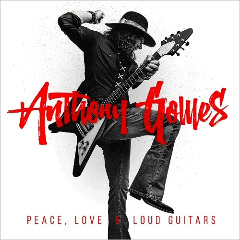 Anthony Gomes – Peace, Love & Loud Guitars (2018) Mp3