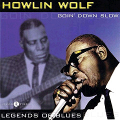 Howlin' Wolf – Goin' Down Slow Legends Of Blues (2018) Mp3